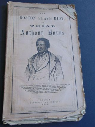 C.  1854 The Boston Slave Riot And Trial Of Anthony Burns - Slavery