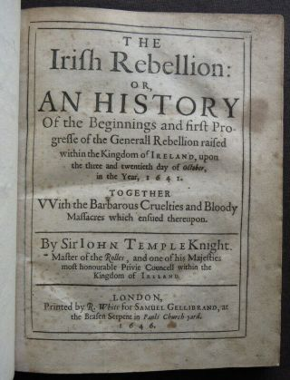 Irish Rebellion 1646 History Barbarous Cruelties Massacres 1st Temple Petition