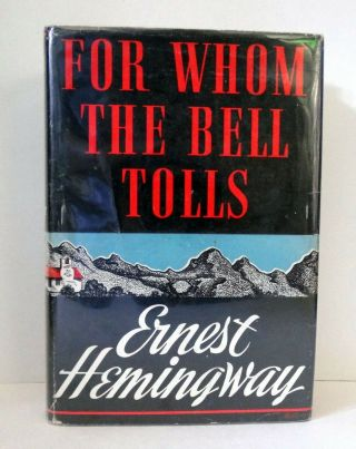 Ernest Hemingway / For Whom The Bell Tolls / First Edition In 1st State Dj,  1940