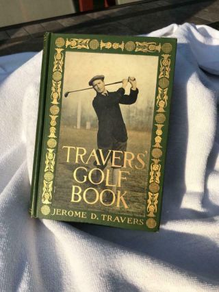 Jerome Travers Golf Book Signed 2 X