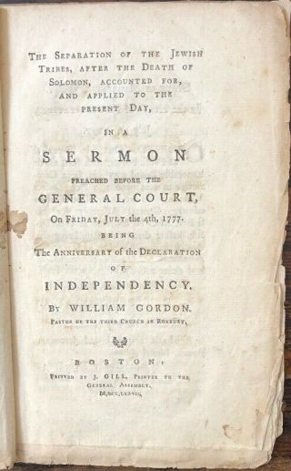 First American Independence Anniversary Sermon.  July 4 1777.  William Gordon