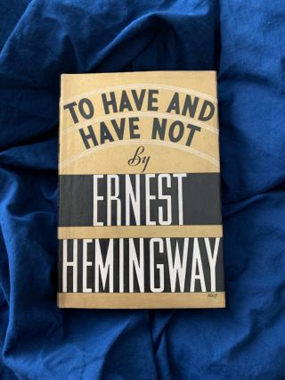 To Have And Have Not Ernest Hemingway 1937 First Edition