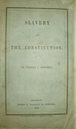 Slavery And The Constitution: William Bowditch