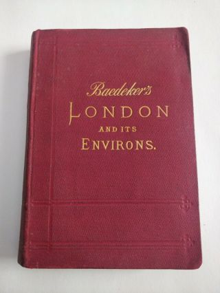 1898 Baedeker London And Its Environs Travel Book 3 Maps & 20 Plans Vintage