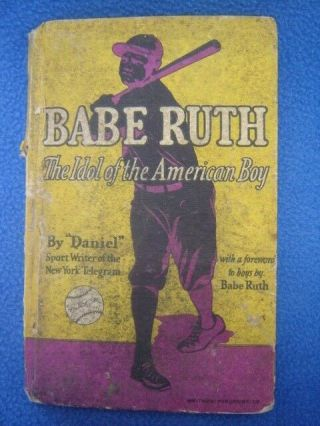 Vintage 1930 Babe Ruth Idol Of The American Boy Baseball Book By Daniel