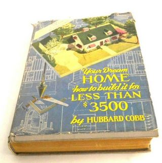 "Vintage Book "" Your Dream Home - How To Build It For Less Than $3500 "" Cobb 1950"