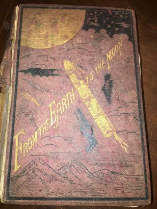 From The Earth To The Moon And A Trip Around It By Jules Verne,  1st Am.  Ed.  1874