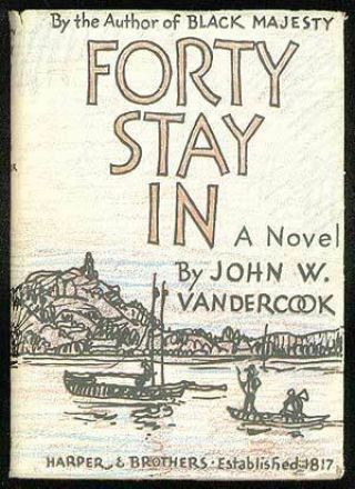 John W Vandercook / Forty Stay In First Edition 1931