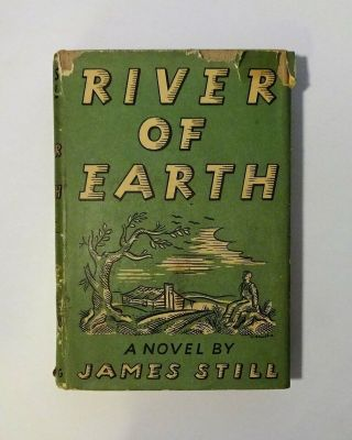 1940 River Of Earth By James Still,  1st Edition First Printing,  Signed?,  Dj,  Vg