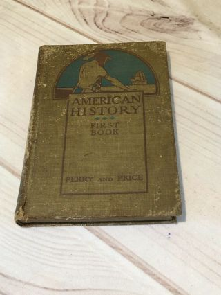 1913 American History First Book Arthur Perry Gertrude Price