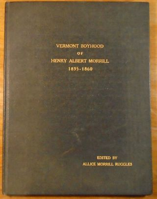 Vermont Boyhood 1835 - 60 Unpublished Danville Mimeograph Henry Albert Morrill