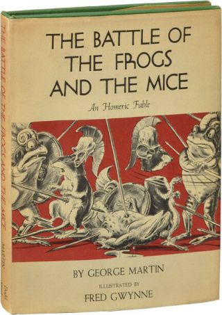 George Martin Battle Of The Frogs And The Mice An Homeric Fable 1st Ed 121394