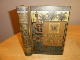 1911 - Story Of The Bible From Genesis To Revelation: Told In Simple Language
