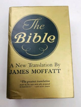 The Bible Old & Testaments James Moffatt Hardcover 1954 Harper & Brothers