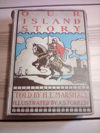 Our Island Story By H.  E.  Marshall Circa 1900 Antique Book With Stunning.