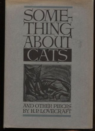 Something About Cats By H.  P.  Lovecraft.  1949 First Edition.