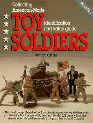 Collecting American - Made Toy Soliders : Identification And Value Guide