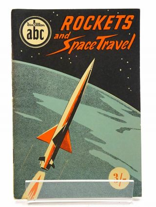 Abc Rockets And Space Travel - Allward,  Maurice F.  & Taylor,  John W.  R.