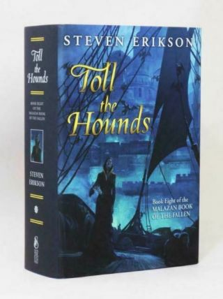 Steven Erikson - Toll The Hounds - Subterranean Press,  2018,  Signed Limited E…