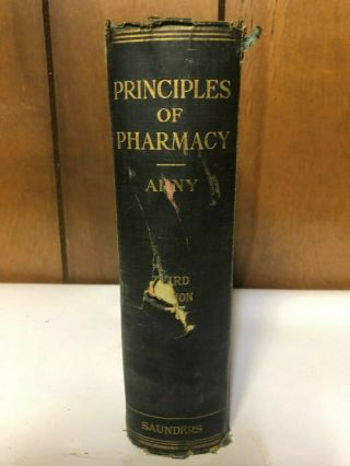 Principles Of Pharmacy Henry Arny 1932 3rd Edition Revised 289 Illustrations