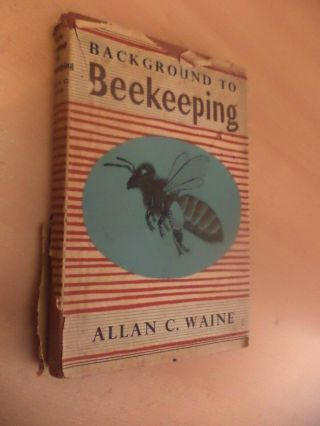 Background To Bee Keeping Allan C Waine 1950s Old Vintage Book Honey Making