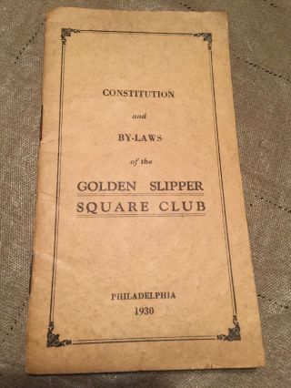 1930 Golden Slipper Square Club Constitution & By - Laws Philadelphia Pamphlet 15p