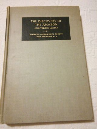 Amazon Discovery According To The Account Of Friar Gaspar De Carvajal By Medina