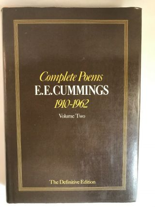 Complete Poems E.  E.  Cummings 1910 - 1962 Volume Two The Definitive Edition Hc Dj
