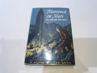 Marooned On Mars By Lester Del Rey First Edition 1952 A Science Fiction Novel