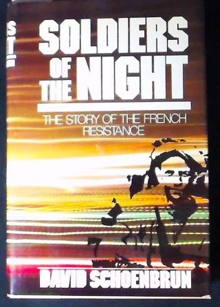 Soldiers Of The Night: The Story Of The French Resistance Hb/dj Fine/fine