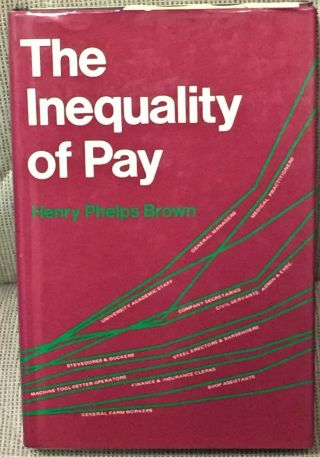 Henry Phelps Brown / The Inequality Of Pay First Edition 1977