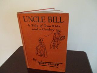 Will James Uncle Bill: A Tale Of Two Kids And A Cowboy 1932 - Western Illustrated