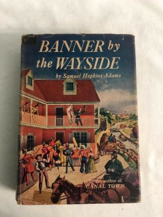 Banner By The Wayside By Samual Adams 1947 Hardcover
