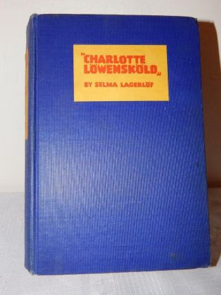 Charlotte Lowenskold By Selma Lagerluf Vintage 1927 1st/1st Edition Hardcover Hc