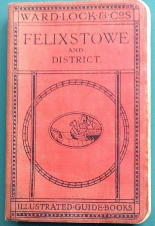 Ward Lock Red Guide - Felixstowe 4th Edition Revised Vintage Illustrated Guide