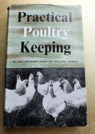 Practical Poultry Keeping By The Advisory Staff Of Poultry World Hardback