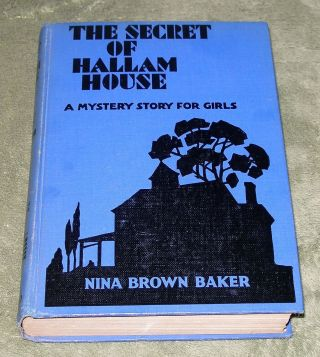 Rare The Secret Of Hallam House By Nina Brown Baker 1931 Hb 1st Edition
