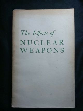 1957 Effects Of Nuclear Weapons By Glasstone 1st Edition Atomic Bomb War Photos