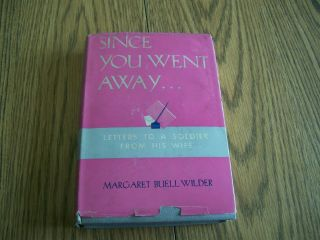 Since You Went Away Letters To A Soldier From His Wife Margaret Wilder 1943 Dj