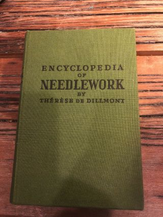 Vintage The Encyclopedia Of Needlework By Therese De Dillmont Vg Cond 1975