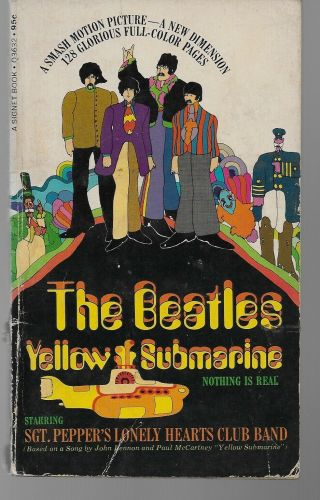 The Beatles Yellow Submarine,  Nothing Is Real,  1st Printing 1968 Pb,  Sgt.  Pepp
