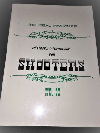 The Ideal Handbook Of Useful Informatino For Shooters No.  15 Reprint 1991 Wolf Co