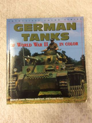 German Tanks Of World War Ii In Color By Michael Green - 2000