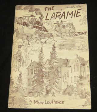 Vtg.  Book The Laramie Story By Mary Lou Pence Signed Autographed 1983