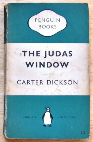 The Judas Window By Carter Dickson (penguin Crime 1955 Reprint) Number 819
