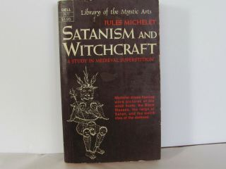 Satanism And Witchcraft - Michelet - Dell Pb 7572 Black Mass - Satan - Occult