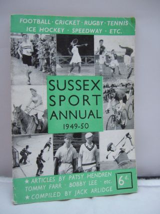 Sussex Sport Annual 1949 - 50 - Illustrated - Jack Arlidge