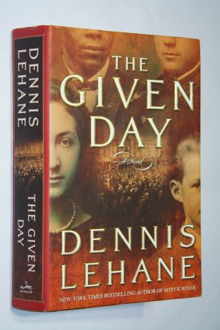The Given Day By Dennis Lehane First Edition 2008