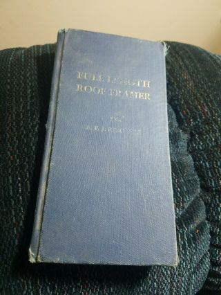 Vintage Full Length Roof Framer By A.  F.  J.  Riechers,  Hardcover 1917 - 1944