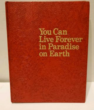 You Can Live Forever In Paradise On Earth 1982 Jehovah Witnesses Watchtower Book